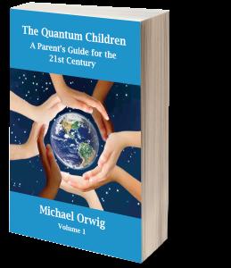 The Quantum Children by Michael Orwig - Volume 1